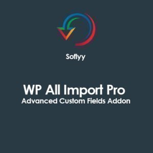 Sale! Buy Discount Soflyy WP All Import Pro Advanced Custom Fields Addon - Cheap Discount Price